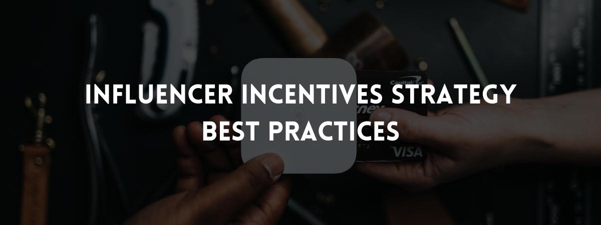 How to Incentivize Influencers